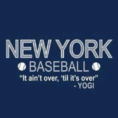 It ain't over 'til it's over - Yogi
