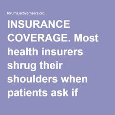 INSURANCE COVERAGE. Most health insurers shrug their shoulders when patients ask if cooling vests are a covered expense. Don't give up. Cooling is essential for multiple sclerosis patients, and should qualify under Durable Medical Equipment (insurance code E-1399). Still getting denied? The National MS Society has these recommendations for filing an appeal. Good luck!  http://www.nationalmssociety.org/Res...urance/Appeals