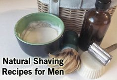 Homemade natural shaving options for men-get a better shave without the chemicals