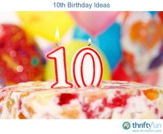 Reaching 10 years of age is a very special milestone. This guide is about 10th birthday party ideas.