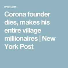 Corona founder dies, makes his entire village millionaires | New York Post