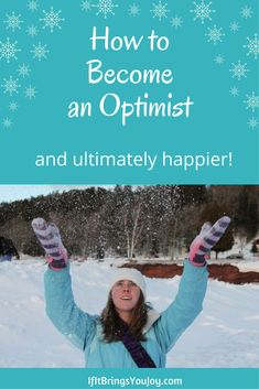 Research has proven that optimistic people are happier. Learn how to increase optimism & positive thinking. #happy #happiness #selfimprovement #optimist