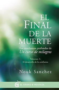 Libro excepcional Nouk Sanchez desvela las enseñanzas profundas de Un Curso de Milagros.