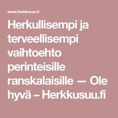 Herkullisempi ja terveellisempi vaihtoehto perinteisille ranskalaisille — Ole hyvä – Herkkusuu.fi