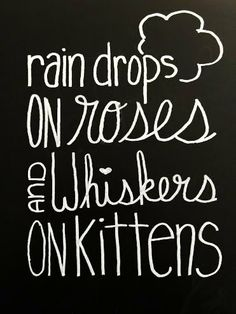 Rain Drops on Roses and Whiskers on Kittens Chalkboard Print - Digital File Chalkboard Typography, Chalkboard Print, Rainy Night, Rainy Days, Bible Quotes, Bible Verses, Caroline Rose, Raindrops And Roses, Whiskers On Kittens