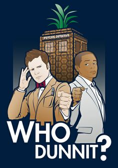 Who Dunnit? Psych/Doctor Who Art Print. Not sure if I should have pinned this to my psych board or my doctor who board! Psych Tv, Shawn And Gus, Plus Tv, Netflix, Doctor Who Art, Fandom Crossover, Geek Out, Superwholock, Tardis