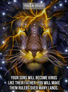 Discover the coolest Your sons will become kings like their father. You will make them rulers Encouraging Bible Verses, Prayer Scriptures, Faith Prayer, Scripture Verses, Bible Verses Quotes, Judah And The Lion, Psalm 45, Good Prayers, Spiritual Inspiration