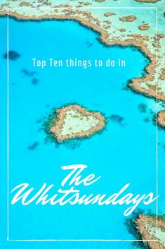 Our top tips for seeing the best of the Whitsunday Islands.