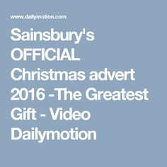Sainsbury's OFFICIAL Christmas advert 2016 -The Greatest Gift - Video Dailymotion