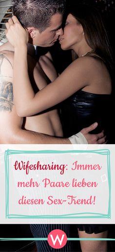 Wifesharing: Was steckt hinter dem Trend und warum finden ihn so viele Paare gut? #liebe #beziehung