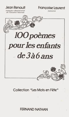 Renault, Laurent, 100 poems for kids aged three to six French Basics, Fernand Nathan, Laurent, Curriculum, The 100, Poems, About Me Blog, How To Plan, Reading