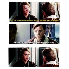 Good answer, Obi. A very good answer. We'll give you a medal.