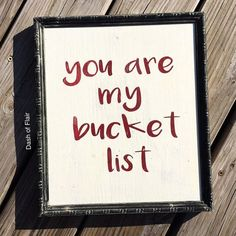 https://quotesstory.com/love-quotes/love-valentines-day-decor-you-are-my-bucket-list-love-quote-sign-gift-for-her-val/ #LoveQuotes