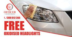 Officer Car Detailing offering you FREE Oxidised Headlights Removal. Hurry Up! only 14 bookings left. For booking please call us on 1300 812 366 or click below for online booking. Car Detailing, Melbourne, Free