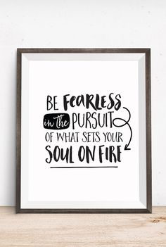 Inspirational Quote | Be Fearless in the Pursuit of What Sets your Soul on Fire by happythoughtshop