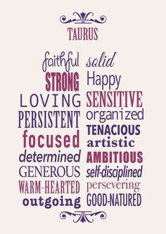 Taurus ~ Good-natured, faithful, and determined!