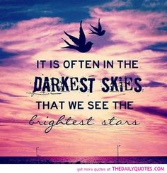 It is often in the darkest skies that we see the brightest stars #Motivational #Inspirational