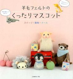 Flexible Arms and Legs NEEDLE FELT Animals - Japanese Craft Book