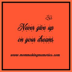 When I started to blog it was to live out my dream to write. Ten months ago I decided to take a break from my blog, but I will never give up on my dream. Need Motivation, Making Memories, Mom Blogs, Giving Up, Never Give Up, My Dream, Best Quotes, Dreaming Of You, Motivational