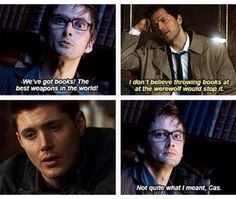 Superwho. Lol Cas :D UM EXCUSE ME CASTIEL BUT HAVE YOU EVER TRIED IT???! MAYBE THEY'LL STOP AND READ THE BOOKS