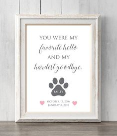 Personalized pet memorial print. Loss of pet. You were my favorite hello and my hardest goodbye. All Prints BUY 2 GET 1 FREE! #DogMemorial