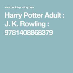 Harry Potter Adult : J. K. Rowling : 9781408868379