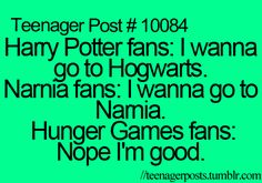 teenager post inappropriate quotes that are funny - Google Search It is interesting to me that I have several senior girls who still absolutely love the Harry Potter series. I imagine that this is because they read the books when they were young and the franchise has only just finished releasing the movies which has kept their loyalty.