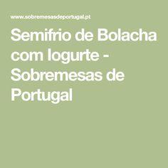 Semifrio de Bolacha com Iogurte - Sobremesas de Portugal