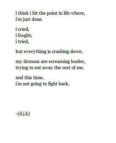 I'm so tired of fighting...