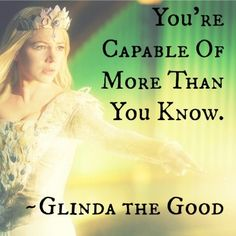 You're capable of more than you know. Oz the Great and Powerful.