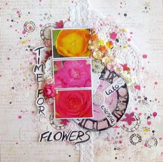 Time for flowers Maart 2014 3rd Eye, Mixed Media, Scrapbooking, Badges, Layouts, Flowers, Stamps, Stickers, Inspiration