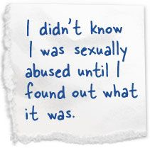 abuser quote image | didn't know I was sexually abused until I found out what it was.
