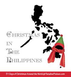 Christmas in the Philippines, Christmas Around the World series  ParadisePraises.com
