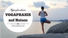 Wie man seine Yogapraxis auch auf Reisen einfach umsetzten kann  http://manusarona.de/wie-man-seine-yogapraxis-auch-auf-reisen-einfach-umsetzten-kann/
