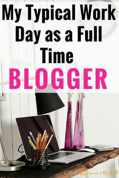 I blog full time for a living. I'm sharing what it's like to blog every day and what a typical blogging schedule looks like!