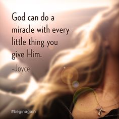 Give it to God. He's waiting to give you a miracle. You Can Begin Again #miracle #give