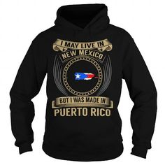 Live in New Mexico - Made in Puerto Rico - Special T-Shirts, Hoodies (39.99$ ==► Order Here!)