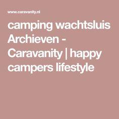 camping wachtsluis Archieven - Caravanity | happy campers lifestyle