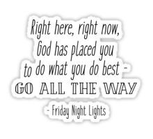 Right here, right now, God has placed you to do what you do best - Coach Taylor, Friday night lights quotes