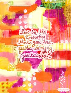you are spectacular // by Jessica Swift