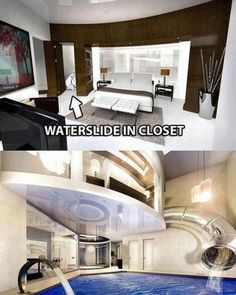 Waterslide in Closet. Don't really like the furniter, but the slide would defiantly be in my dream bedroom.