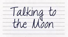 Talking to the moon #font | http://www.dafont.com/talking-to-the-moon.font