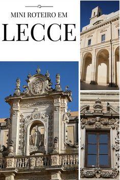Um mini roteiro em #Lecce, a Florença do Barroco italiano. Dicas sobre os principais monumentos e sobre as praias do #Salento: