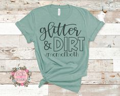 Glitter and Dirt Mom of Both SVG cut file mom shirt boy mom girl mom - Life Shirts - Ideas of Life Shirts - Excited to share the latest addition to my shop: Glitter and Dirt Mom of Both SVG cut file mom shirt boy mom girl mom Mom Of Boys Shirt, Shirts For Girls, Mom And Dad, Girl Mom Shirts, Crazy Shirts, Look Girl, Vinyl Shirts, Funny Shirts, Tee Shirts