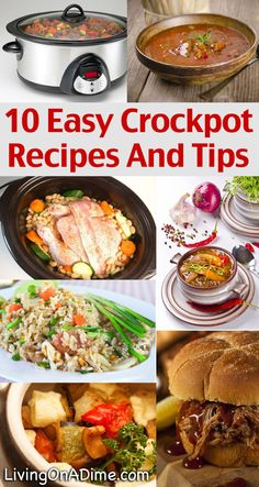 10 Easy Crockpot Recipes and Tips -INCLUDES ENTIRE RECIPE not just links! Using your crockpot can save you a lot of money, slash the amount of time you have to spend preparing meals.