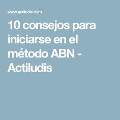 10 consejos para iniciarse en el método ABN - Actiludis