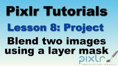 Pixlr - How to blend two images using a layer mask