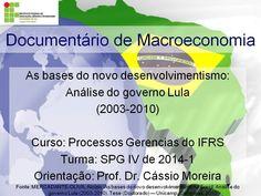 Projeto Documentários: As bases do novo desenvolvimentismo : análise do ...