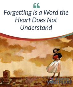 #Forgetting Is a #Word the Heart Does Not #Understand  The love of a couple, when you have truly #experienced it leaves a lasting #impression; a memory that will always remain rooted to what was experienced and felt, where forgetting just has no place.