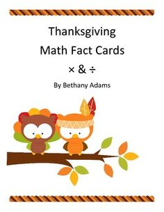 This set comes with 20 multiplication and division math fact cards. Students will need to solve for the number wherever the thanksgiving owl is in the equation.Thanks for checking out my freebie! 3rd Grade Division, Math Division, Multiplication And Division, Thanksgiving Math, I Can Statements, Recording Sheets, 4th Grade Math, Math Facts, Addition And Subtraction